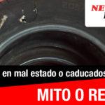 Neumáticos caducados y en mal estado