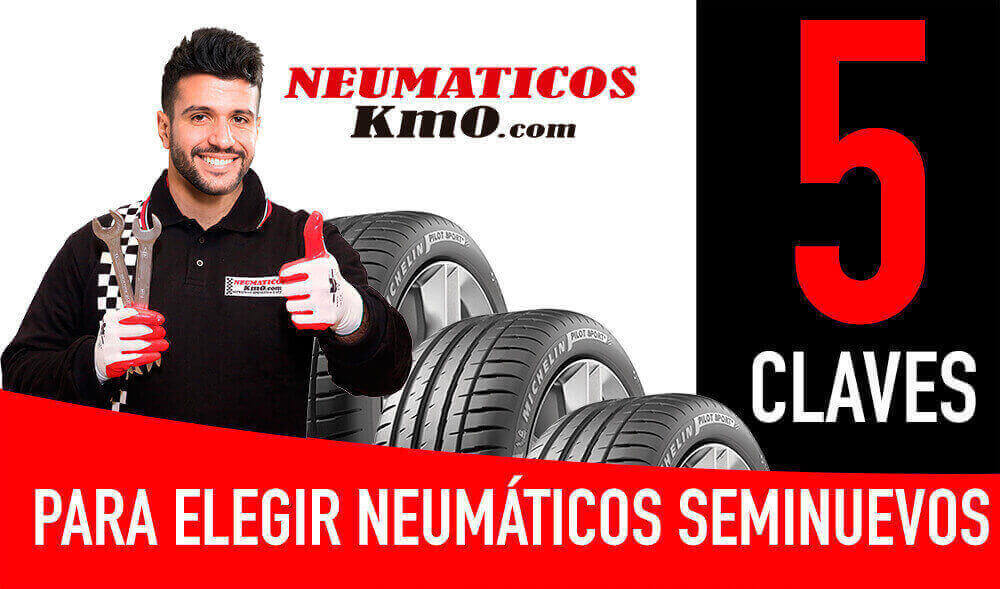 neumáticos seminuevos. claves para elegir