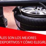 ¿Cuáles son los mejores neumáticos deportivos y cómo elegir los más adecuados?
