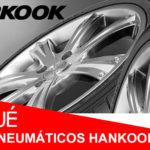 ¿Por qué comprar neumáticos Hankook?
