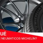 ¿Por qué comprar neumáticos Michelin?