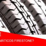 ¿Por qué comprar neumáticos Firestone?