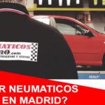 ¿Dónde comprar neumáticos baratos en Madrid?